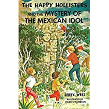 The Happy Hollisters and the Mystery of the Mexican Idol
