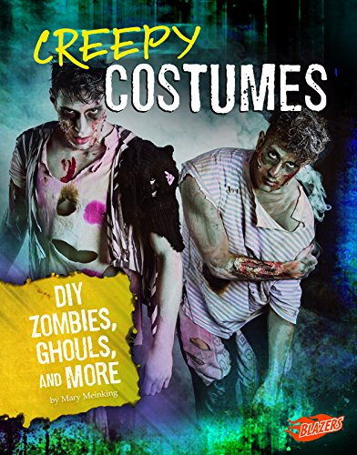 Creepy Costumes: DIY Zombies, Ghouls, and More (Hair-Raising Halloween)