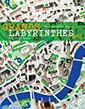 "Afficher ""Grands labyrinthes n° 02<br /> Grands labyrinthes : villes du monde"""