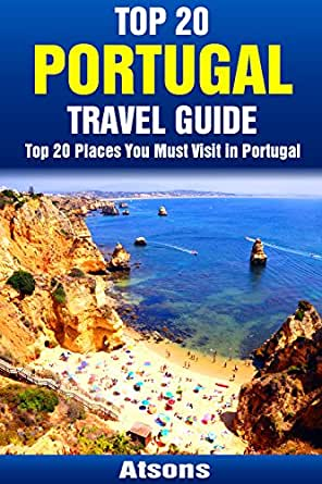 top 20 places you must visit in portugal top 20 portugal travel guide includes lisbon porto. Black Bedroom Furniture Sets. Home Design Ideas