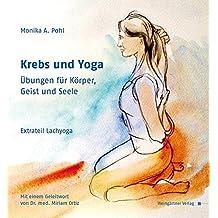 Krebs und Yoga: Übungen für Körper, Geist und Seele. Extrateil Lachyoga