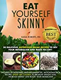 Image de Eat Yourself Skinny: 30 Delicious Superfood Salad Recipes to Rev Your Metabolism and