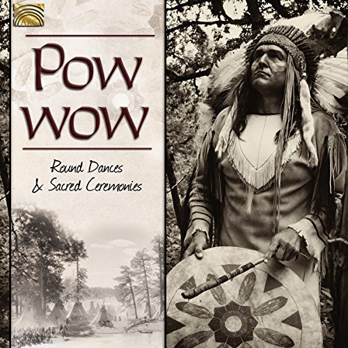 Pow Wow-Round Dances & Sacred Ceremonies