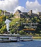 Und ewig lockt die Loreley: Sehnsuchtsziel Rheintal