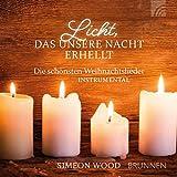 Licht, das unsere Nacht erhellt: Die schönsten Weihnachtslieder instrumental