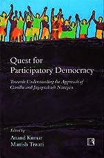 Quest for Participatory Democracy : Towards Understanding the Approach of Gandhi & Jayaprakash Narayan