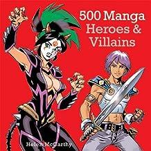 500 Manga Heroes and Villains by Helen McCarthy (2006-02-26)