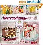 Überraschungskuchen: Kuchen und Torte...