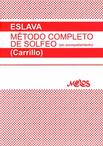 ESLAVA H. - Metodo Completo de Solfeo (Carrillo)