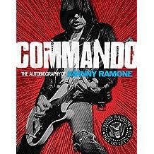 Commando: The Autobiography of Johnny Ramone (English Edition)