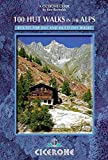 100 Hut Walks in the Alps: Routes for Day and Multi-Day Walks (Cicerone Guides)