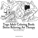 Yoga Adult Coloring Book: Stress Relieving Art Therapy: Yoga Adult Coloring Book