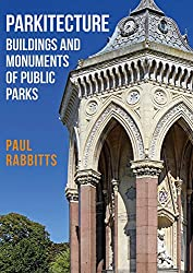 Parkitecture: Buildings and Monuments of Public Parks