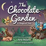 The Chocolate Garden: A Magical Tale by Ava Miles (2014-12-01)
