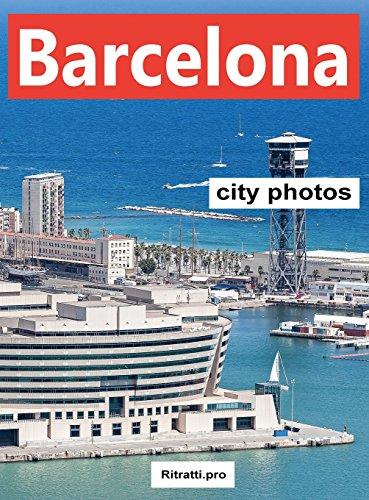 Barcelona City Photos (World Cities) por Pro Ritratti