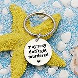 Stay Sexy Don't Get Murdered Key Chain Murderino Keychain My Favorite Murder Gift