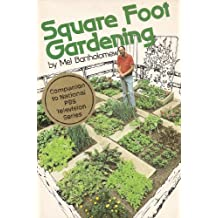 Square Foot Gardening: A New Way to Garden in Less Space With Less Work