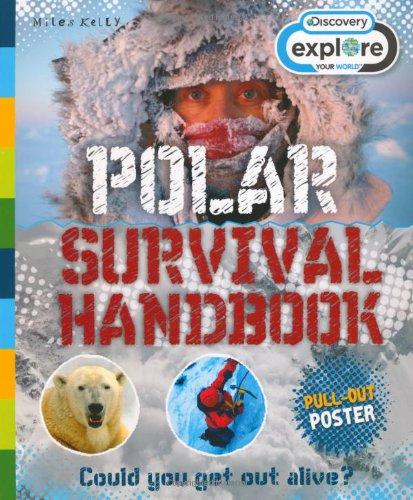 Explore Your World: Polar Survival Handbook por Dr Jen Green