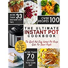 Instant Pot Cookbook: The Quick and Easy Instant Pot Recipe Guide For Smart People – Delicious Recipes For Your Whole Family (Instant Pot Recipes) (English Edition)