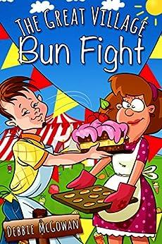 The Great Village Bun Fight by [McGowan, Debbie]