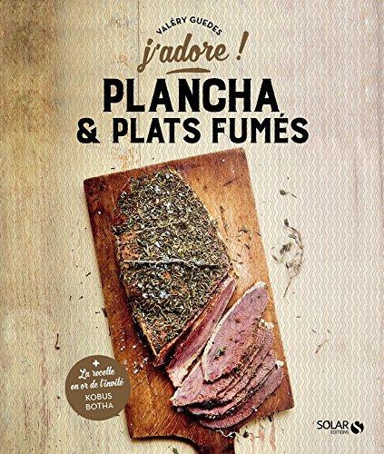 Plancha et plats fumés - j'adore par Valéry GUEDES
