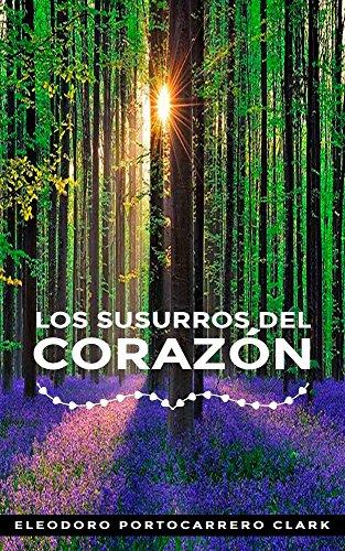 LOS SUSURROS DEL CORAZON: POEMAS PARA COMPARTIR: VERSOS ROMANTICOS (Spanish Edition)