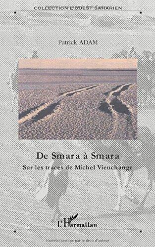 De Smara à Smara : Sur les traces de Michel Vieuchange