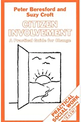 Citizen Involvement: A Practical Guide for Change (Practical Social Work Series) Paperback