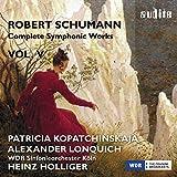 Schumann: Complete Symphonic Works, Vol. V