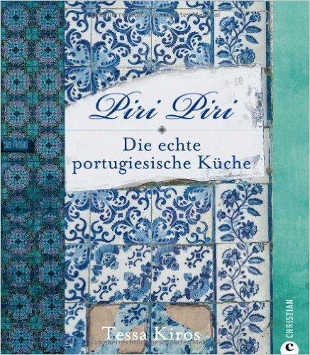 Piri Piri - Die echte portugiesische Küche ( 18. Oktober 2012 )
