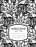 Address Book : Monochrome Floral:Name Email Mobile Home Work Fax Number Birthday: Big Alphabetical Organizer Journal Notebook.Large Print, Font, 8.5 by 11,Over 300 Spaces