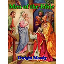 Men of the Bible [Illustrated]+[Annotated] (English Edition)