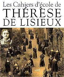 Les Cahiers d'école de Thérèse de Lisieux : 1877-1888