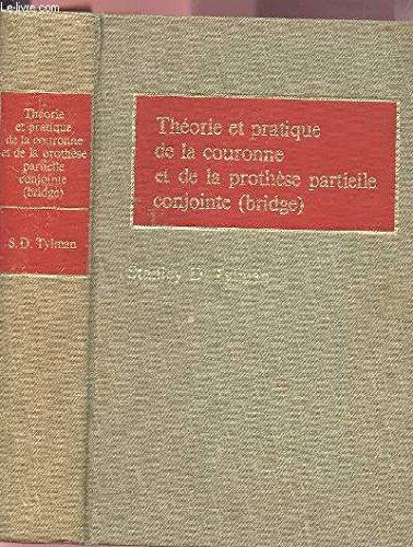 Théorie et pratique de la couronne et de la prothèse partielle conjointe (bridge)