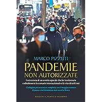 Pandemie non autorizzate. I retroscena di un evento epocale che ha trasformato radicalmente lo scenario internazionale e…