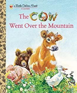 The Cow Went Over the Mountain (Little Golden Book) by [Krinsley, Jeanette]