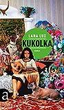 Kukolka: Roman von Lana Lux