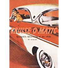 Cruise-O-Matic: Automobile Advertising of the 1950s