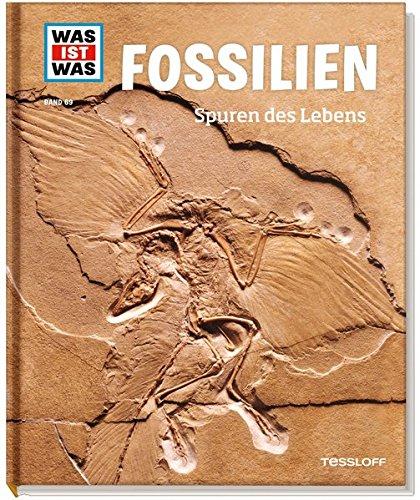 WAS IST WAS Band 69 Fossilien. Spuren des Lebens (WAS IST WAS Sachbuch, Band 69)