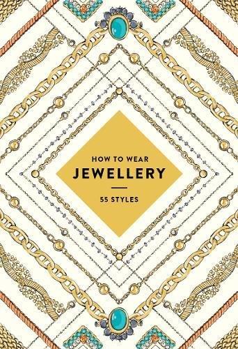 How to Wear Jewellery: 55 Styles