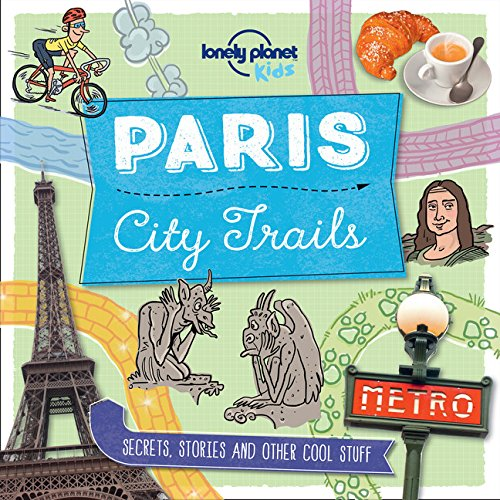 Lonely Planet Kids City Trails Paris