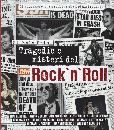 Tragedie e misteri del rock'n'roll. Ediz. illustrata