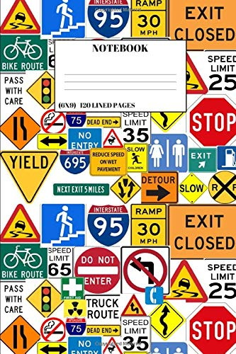 Notebook: Road Signs Traveling Journal  (6 X 9) 120 Lined Pages -