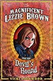 The Magnificent Lizzie Brown and The Devil's Hound (The Magnicent Lizzie Brown Book 2)