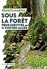 Sous la forêt : Pour survivre il faut des alliés  par Martin