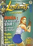 LANFEUST MAG - N°9 - MARS 1999 - MOREA: LA NOUVELLE STAR! - TROLLS: LA RAGE AUX DENTS! - taiga, les maitres cartographes, le secret de poseidon, trolls de troy, le chant d'excalibur, marlysa...