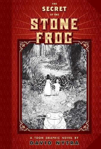Secret of the Stone Frog HC (Toon Books) por David Nytra