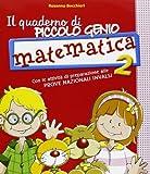 Il quaderno di piccolo genio. Matematica. Con Attività di preparazione alle Prove Nazionali INVALSI. Per la Scuola elementare: 2