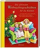 Die schönsten Weihnachtsgeschichten für die Kleinen (Grosse Vorlesebücher)