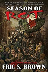 Season of Rot: Five Zombie Novellas by Eric S. Brown (2009-07-15)